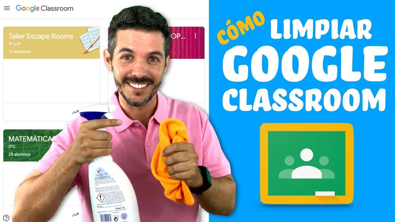 Cómo limpiar Google Classroom - jose-david.com