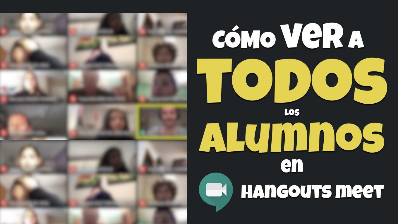 Cómo ver a todos los alumnos en Hangouts Meet. José David Pérez (jose-david.com).