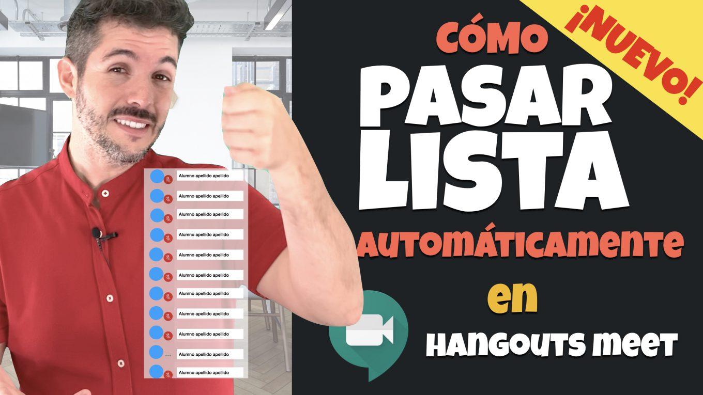 Cómo pasar lista automáticamente con Hangouts Meet. José David Pérez (jose-david.com)