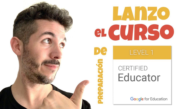 Curso online de Preparación de Educador Certificado de Google de Nivel 1 - José David Pérez (jose-david.com)