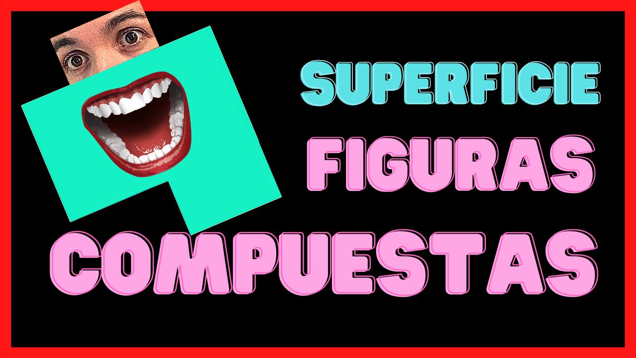 MATEFLIP - SUPERFICIE DE FIGURAS PLANAS COMPUESTAS O COMPLEJAS - | QUÉ ES Y CÓMO CALCULARLO - José David Pérez (jose-david.com)