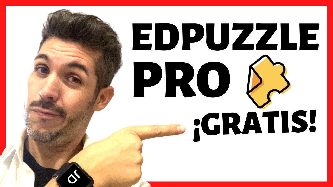 CONSIGUE EDPUZZLE PRO GRATIS - José David Pérez (jose-david.com)