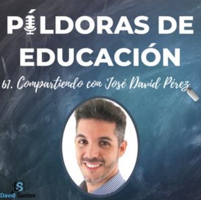 Entrevista en el podcast Píldoras de Educación - José David Pérez (jose-david.com)