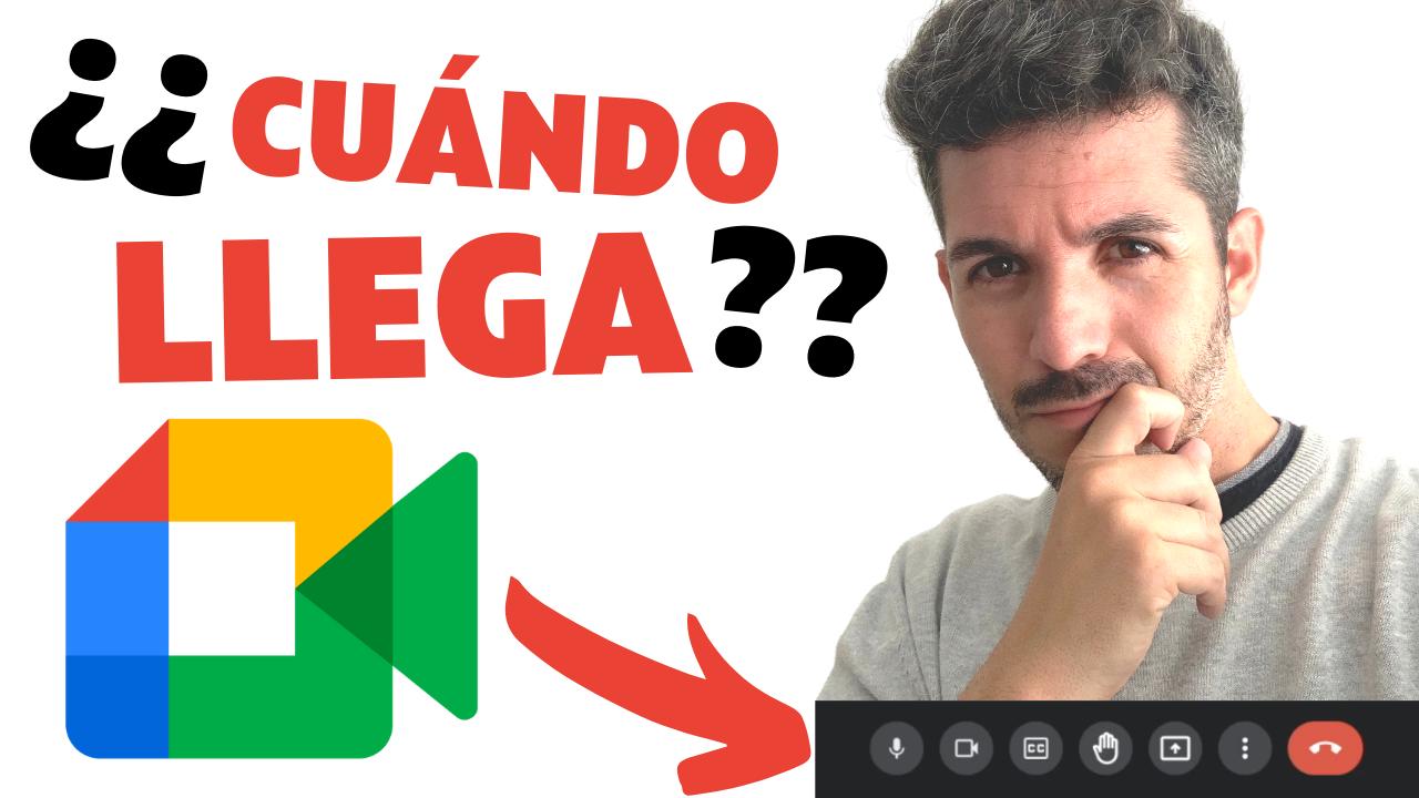 ❌ ¿Por qué NO ME LLEGA el NUEVO GOOGLE MEET? 😢💔❗️ - José David Pérez (jose-david.com)